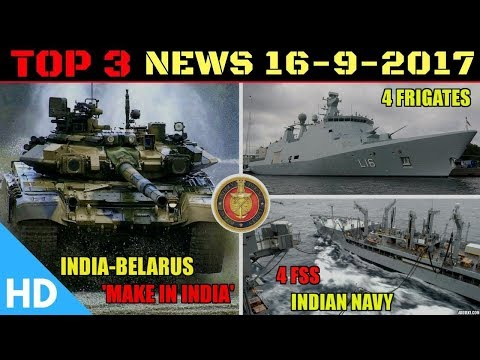 Top 3 Latest Headlines : Indian Defence Updates : India Belarus Defence, Project 11356 India