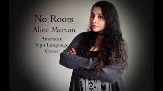 Baixar No Roots - Alice Merton (ASL Cover)