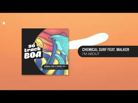Chemical Surf Feat. Malker - I'm About