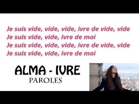 Alma - Ivre ( Paroles)