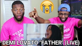 "Demi Lovato - ""Father"" Live (REACTION)"