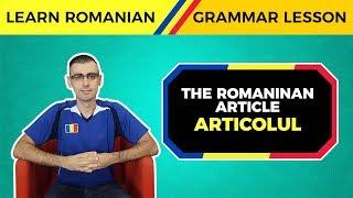 The Romanian Article (Articolul)   Learn Romanian Grammar Lessons