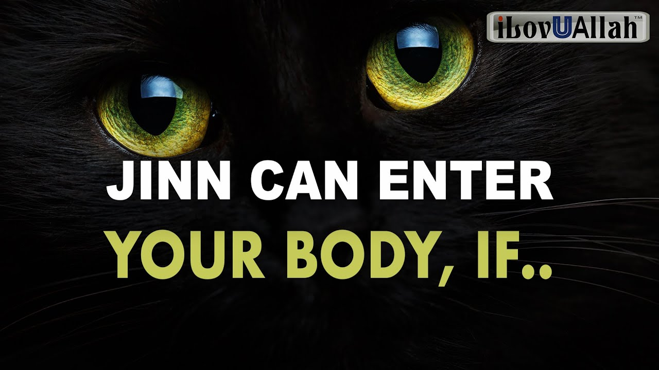 JINN CAN ENTER YOUR BODY, IF YOU ARE DOING THESE THINGS