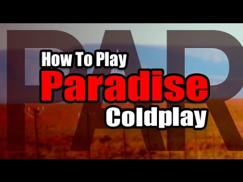how to play paradise coldplay guitar