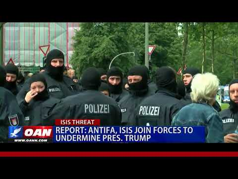 Antifa, ISIS Join Forces to Undermine Pres. Trump