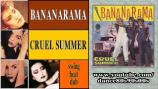 BANANARAMA - Cruel Summer (swing beat dub)