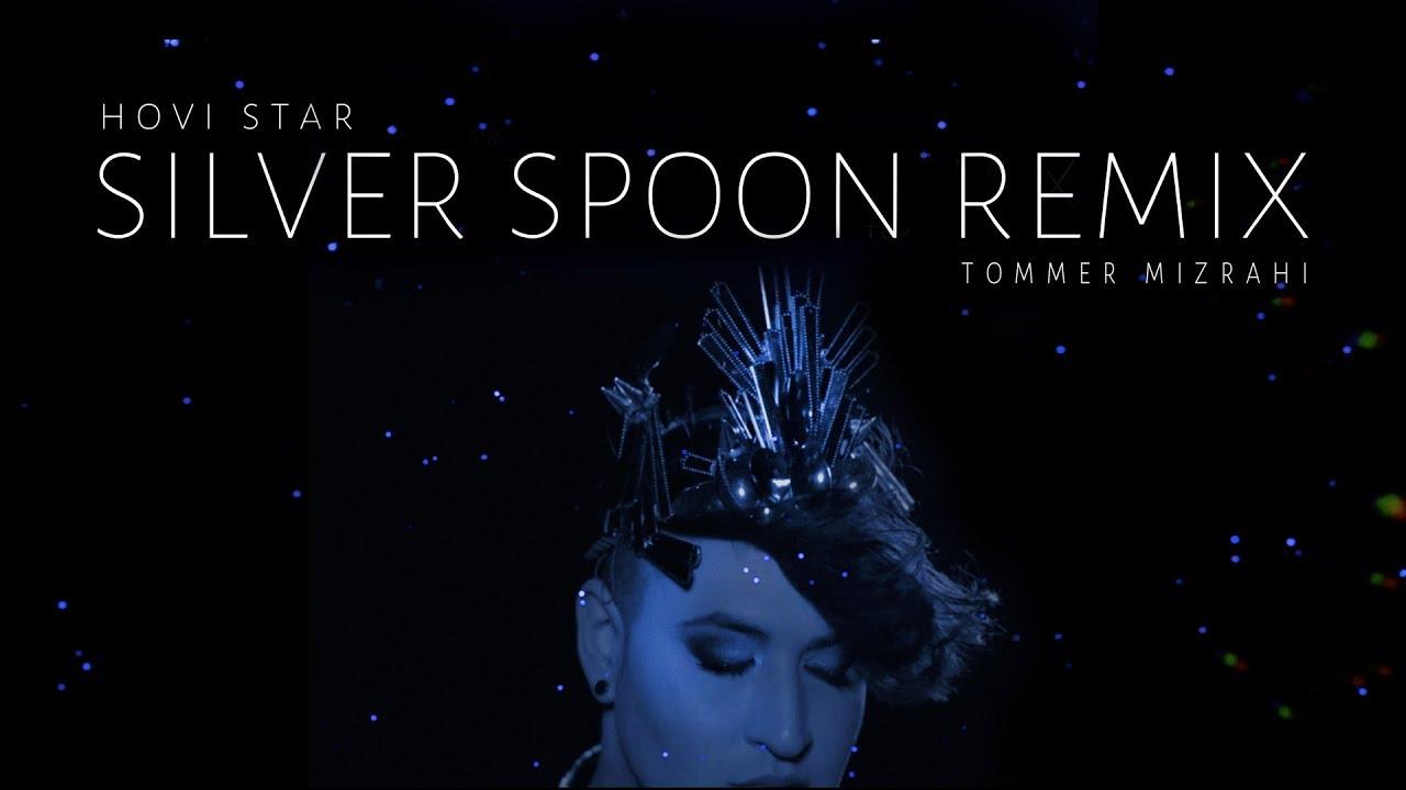Hovi Star - Silver Spoon (Tommer Mizrahi Remix)