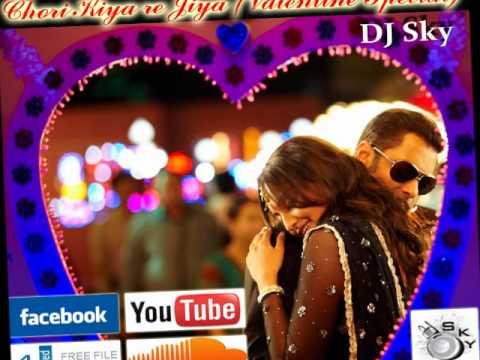 Chori Kiya re Jiya DJ Sky