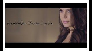 Simge-Ben Bazen Lyrics (Şarkı Sözü) Video