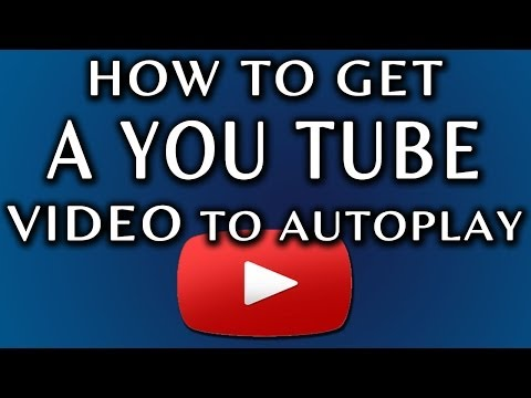 How To Make a YouTube Video Autoplay