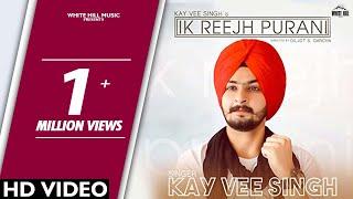 Ik Reejh Purani by Kay Vee Singh Mp3 Song Download