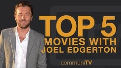 TOP 5: Joel Edgerton Movies