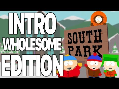 South Park Intro Theme (Wholesome Edition)