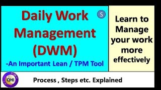 Daily Work Management (DWM) – An important Lean Tool (S)