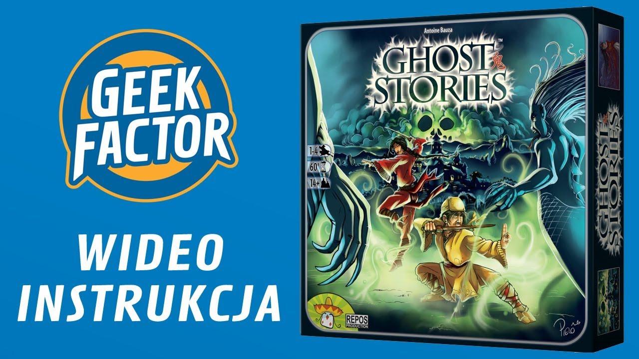 GHOST STORIES – Wideo Instrukcja