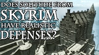 Does Solitude from SKYRIM have realistic castle defences?
