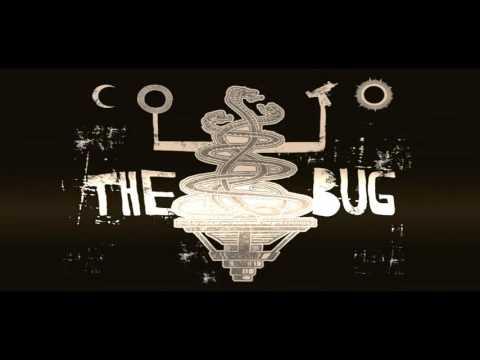The Bug feat. Roots Manuva , Warrior Queen , Flow Dan