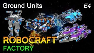 Robocraft Factory: Ground Units - E4