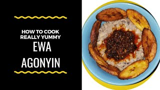 How to cook ewa AGANYI SAUCE/STEW from scratch