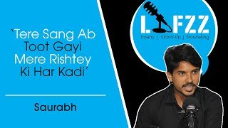 Tere Sang Ab Toot Gayi Mere Rishtey Ki Har Kadi | Saurabh | Storytelling | Poetry | LAFZZ