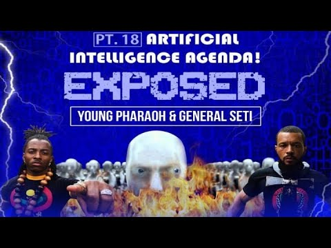 GENERAL SETI & YOUNG PHARAOH-ARTIFICIAL INTELLIGENCE EXPOSED!!!