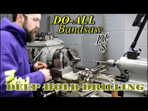 Deep Hole Drilling Do-All saw pt8