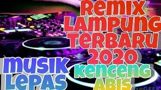 REMIK LAMPUNG terbaru 2020spesial musik lepas fuul bass