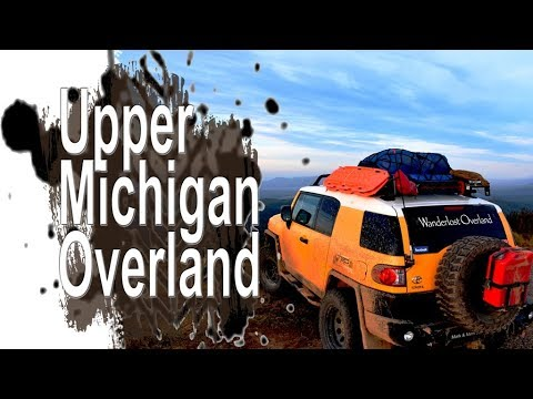 Overlanding Michigan Upper Peninsula