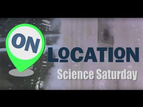 On Location - Science Saturday