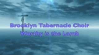 Brooklyn Tabernacle Choir - Worthy is the Lamb