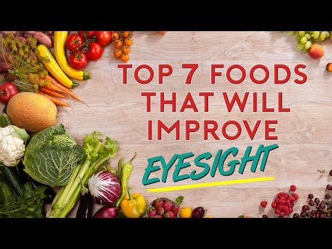 Top 7 Foods That Will Improve Eyesight You Should Eat Daily