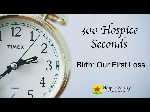 300 Hospice Seconds: Birth Loss