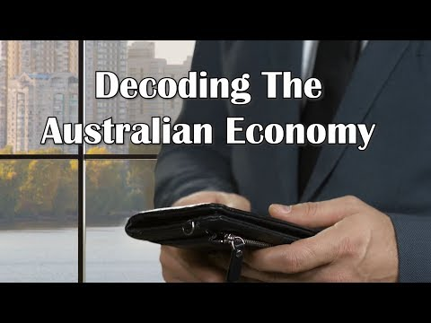 Decoding The Australian Economy