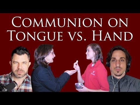 Communion on Tongue vs. Hand