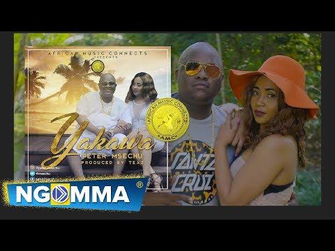 Peter Msechu  - Yakawa (Official Video)