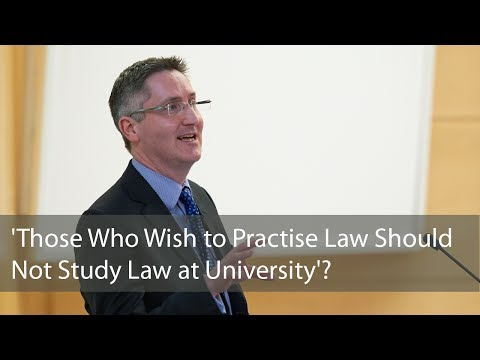 'Those Who Wish to Practise Law Should Not Study Law at University'?