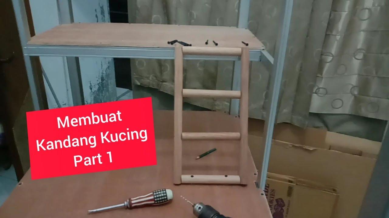 Membuat Kandang Kucing #part1 - YouTube