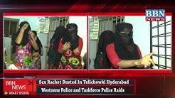 Sex Racket Busted In Tolichowki | Westzone Police and Taskforce Police Raids | Hyderabad - Bbn news
