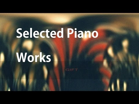 Juan O. - Gift [Full Album] (Selected Piano Works)