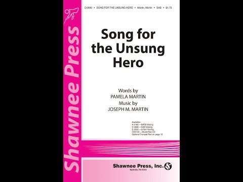 Song for the Unsung Hero (SAB) - by Joseph M. Martin