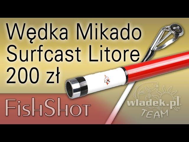 FishShot ① Wędka Mikado Surfcast Litore TANIA ALTERNATYWA dlaTrabucco Suspiria?