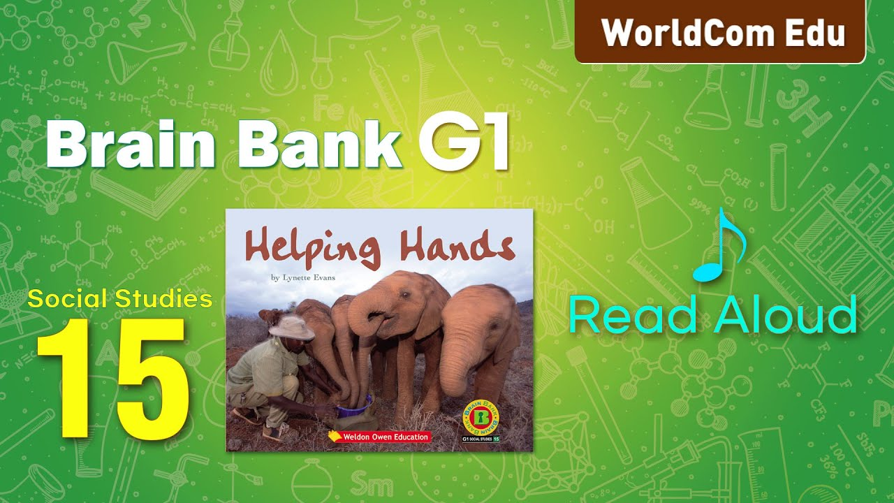 브레인뱅크 G1  Social studies  I 15. Helping Hands I  Read Aloud