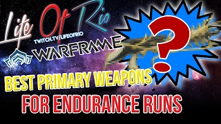 MY TOP [ Primary Weapons ] For ENDURANCE Runs| Warframe
