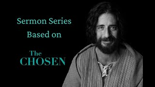 The Chosen Sermon 4: The Rock on Which it is built