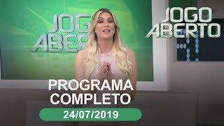 Jogo Aberto - 24/07/2019 - Programa completo