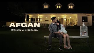 Video Afgan - Untukmu Aku Bertahan (OST My Idiot Brother) | Official Video Clip download MP3, 3GP, MP4, WEBM, AVI, FLV Oktober 2018
