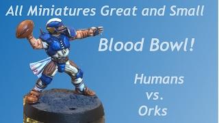 BLOOD BOWL! Game 1 - Humans vs Orks