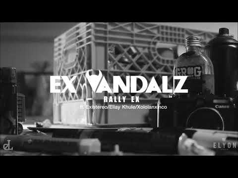 ex-vandalz---rally-ex-(ft-exist/ellay-khule/xololanxinco)