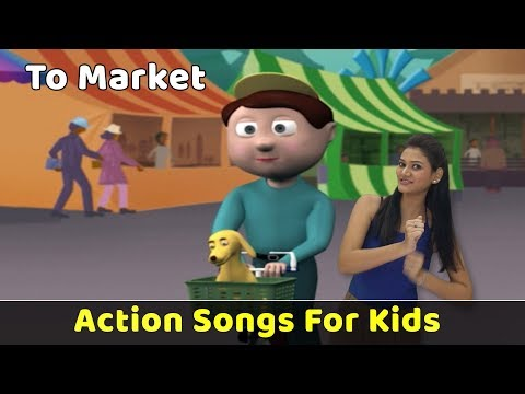 To Market To Market Song | Action Songs For Kids | Nursery Rhymes With Actions | Baby Rhymes