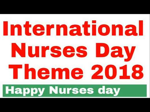 Nurses day 2018 I International Nurses day theme 2018 I Happy Nurses day